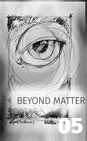05 BEYOND MATTER_0506-sm